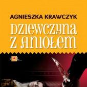 Agnieszka Krawczyk - Dziewczyna z Aniołem