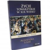 Agnieszka Lisak - Życie towarzyskie w XIX wieku